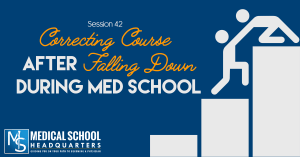 Correcting Course After Struggling in Medical School