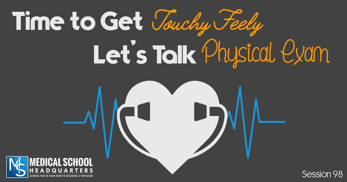 Let's Get Touchy Feely: All About the Physical Exam