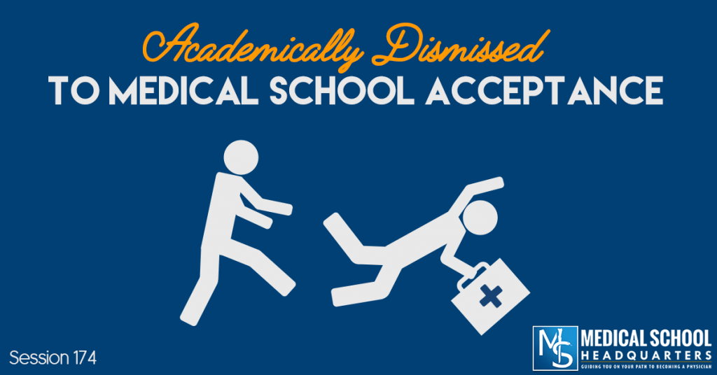 Academically Dismissed to Medical School Acceptance