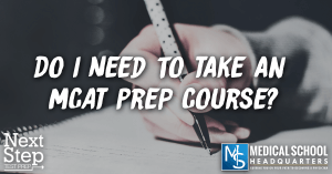 Do I Need an MCAT Prep Course? Or Can I Self-Study?