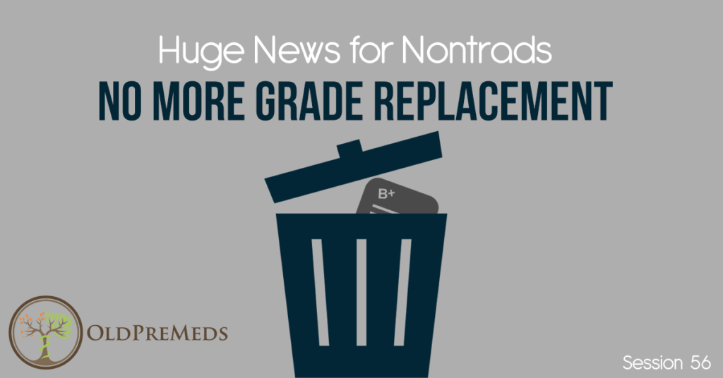 Huge News for Nontrads: No More Grade Replacement