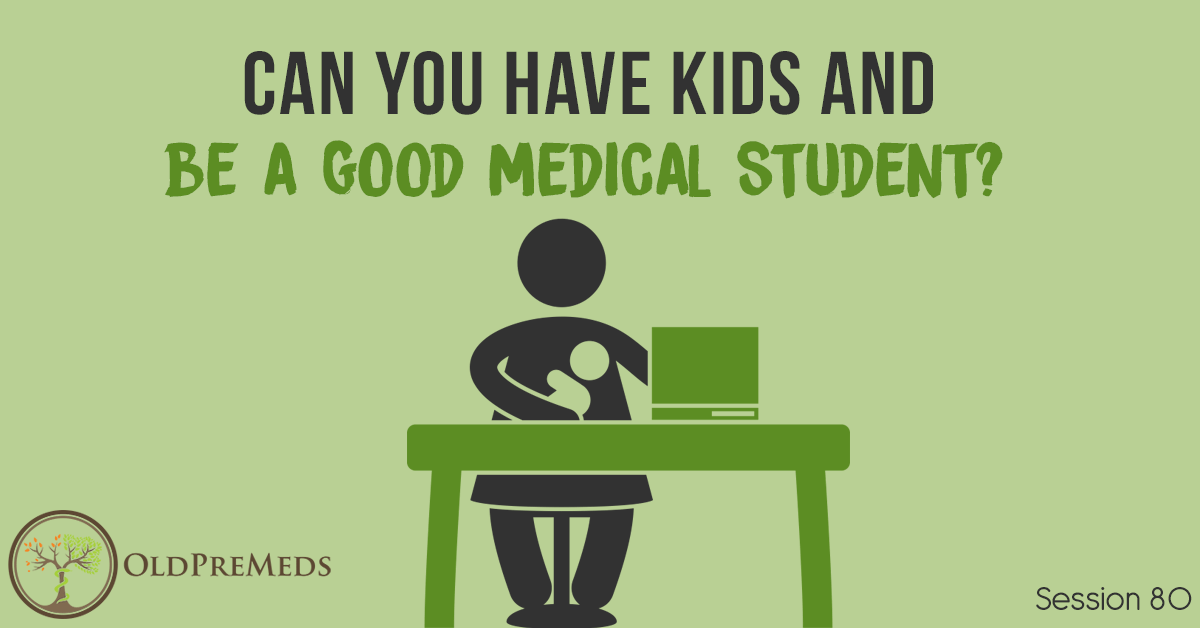 Can You Have Kids and Be a Good Medical Student?
