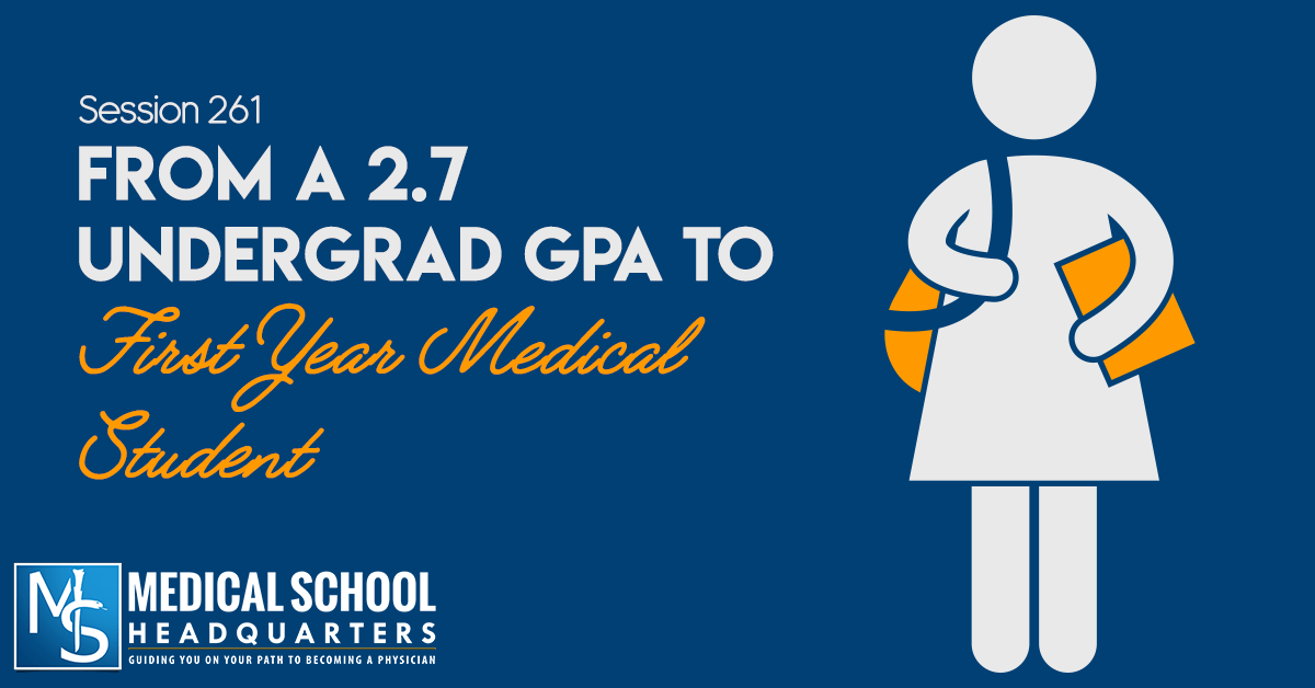 From a Low 2.7 Undergrad GPA to First-Year Medical Student