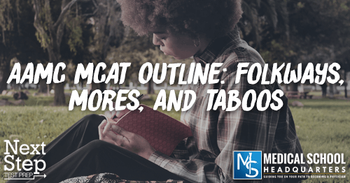 MP 172: AAMC MCAT Outline: Folkways, Mores, and Taboos