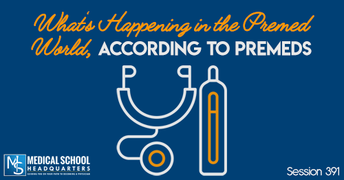 PMY 391: What's Happening in the Premed World, According to Premeds