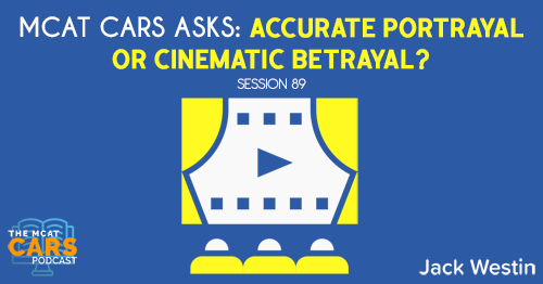 CARS 89: MCAT CARS Asks: Accurate Portrayal or Cinematic Betrayal?