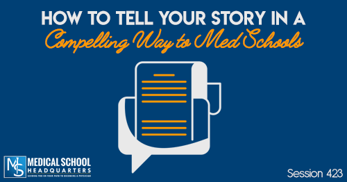 PMY 423: How to Tell Your Story in a Compelling Way to Med Schools