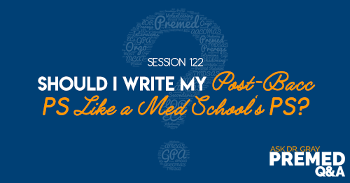 ADG 122: Should I Write My Post-Bacc PS Like a Med School's PS?