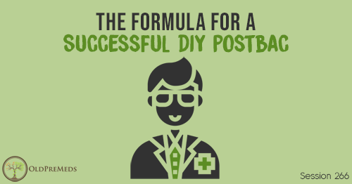 OPM 266: The Formula for a Successful DIY Postbac