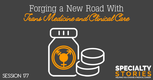 SS 176: Forging a New Road With Trans Medicine and Clinical Care