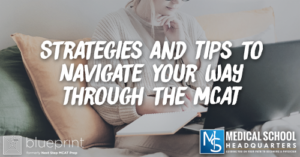 MP 219: Strategies and Tips to Navigate Your Way Through the MCAT