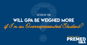 ADG 138: Will GPA Be Weighed More if I'm an Overrepresented Student?